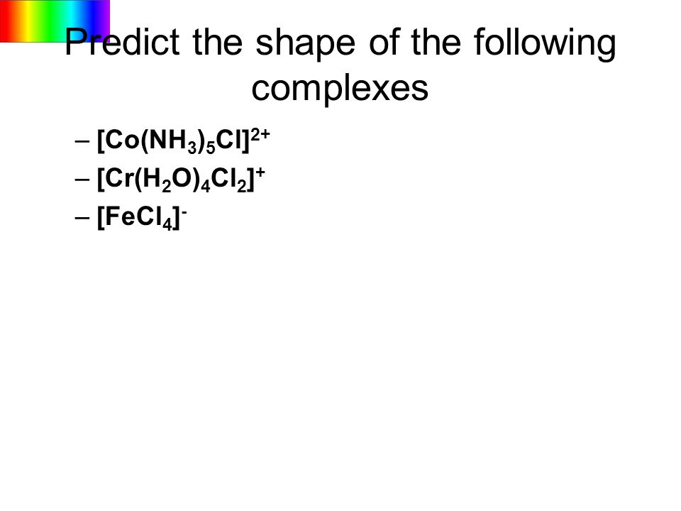 Predict the shape of the following complexes