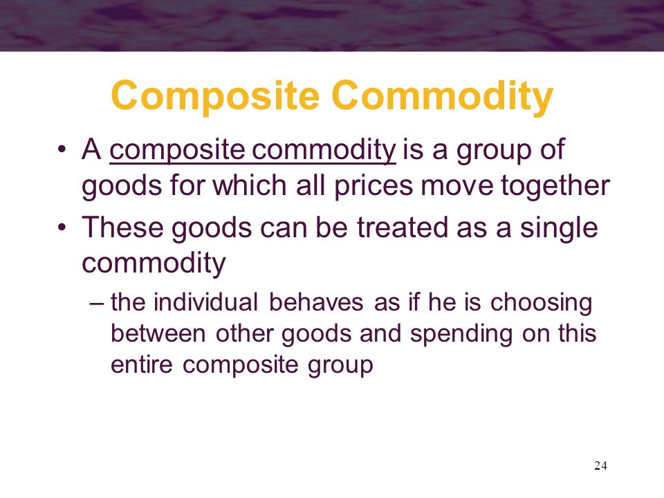 Composite Commodity A composite commodity is a group of goods for which all prices move together. These goods can be treated as a single commodity.