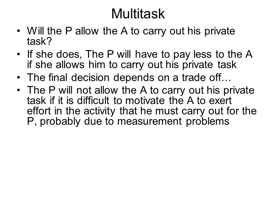 Multitask Will the P allow the A to carry out his private task