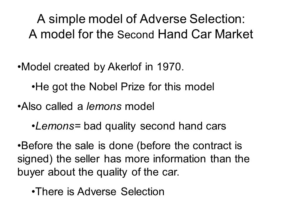 A simple model of Adverse Selection: A model for the Second Hand Car Market