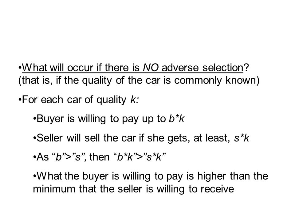 What will occur if there is NO adverse selection