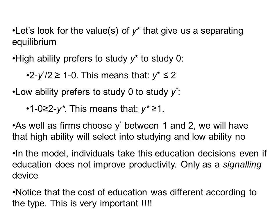 Let's look for the value(s) of y* that give us a separating equilibrium