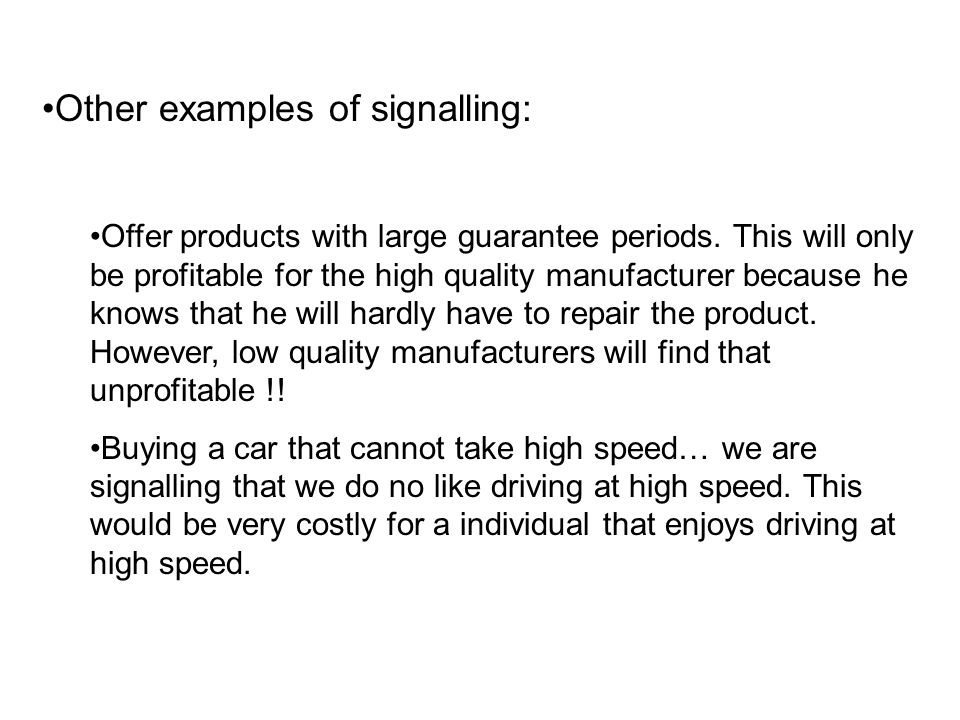 Other examples of signalling:
