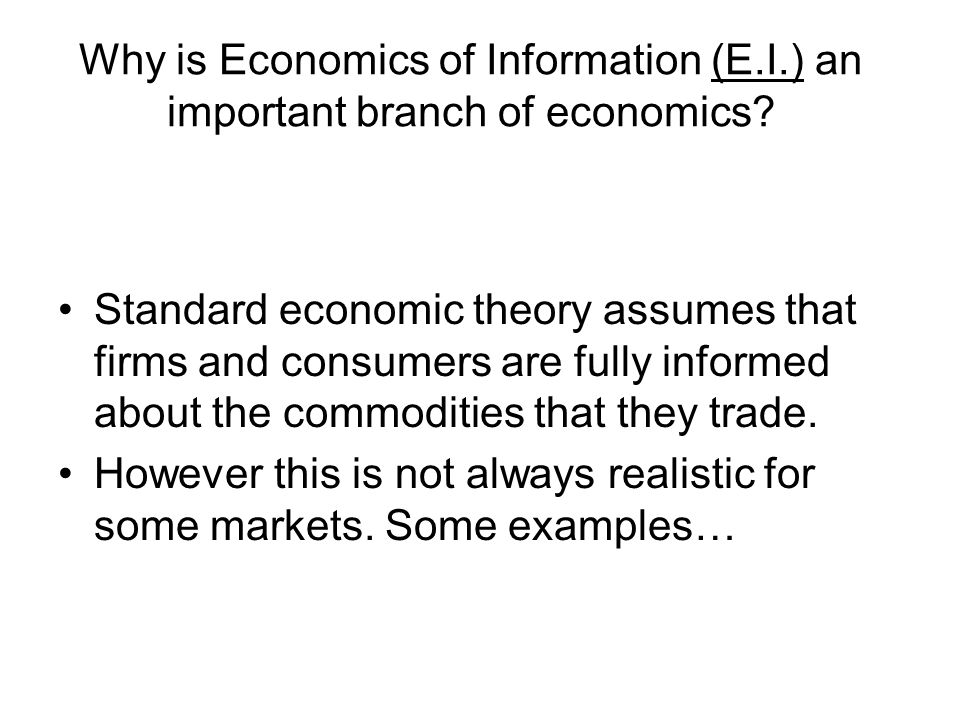 Why is Economics of Information (E. I