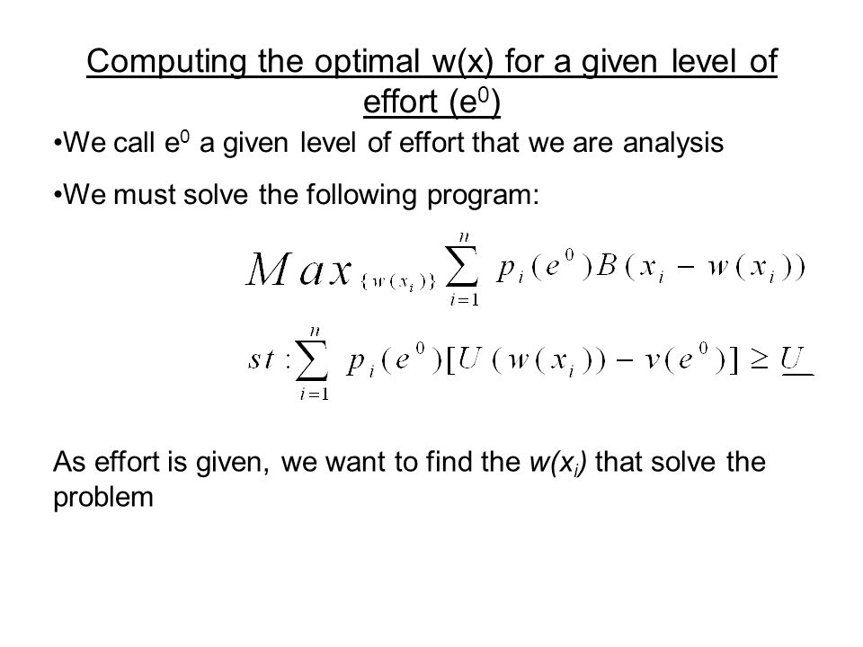 Computing the optimal w(x) for a given level of effort (e0)