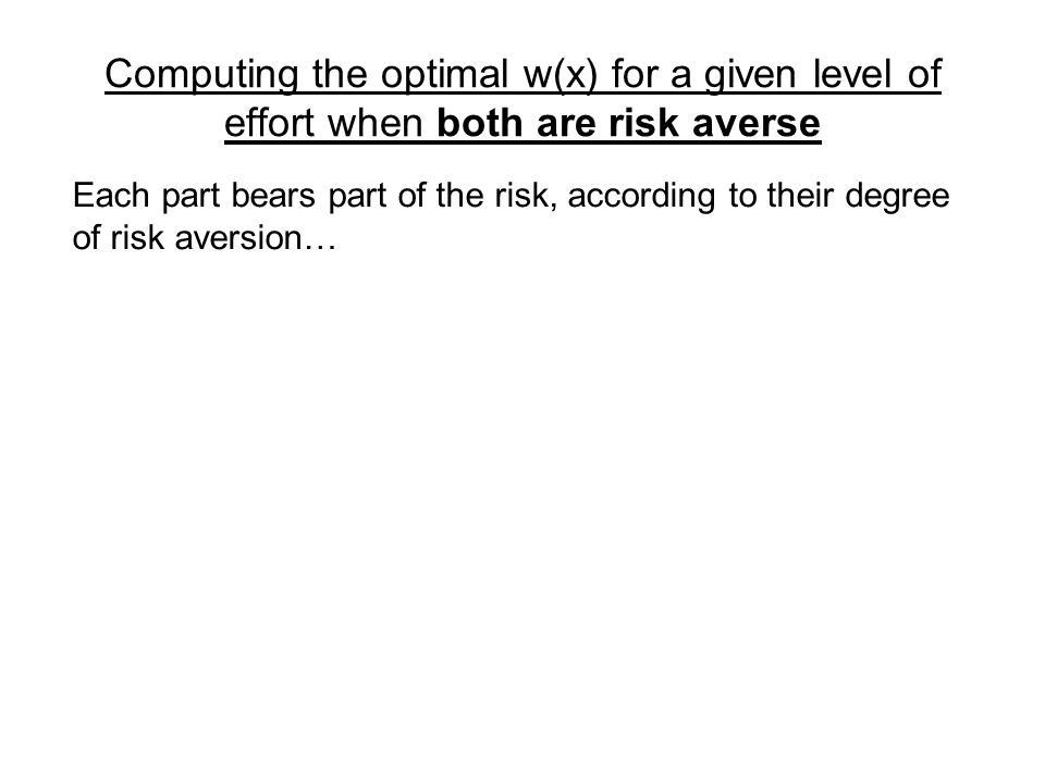 Computing the optimal w(x) for a given level of effort when both are risk averse