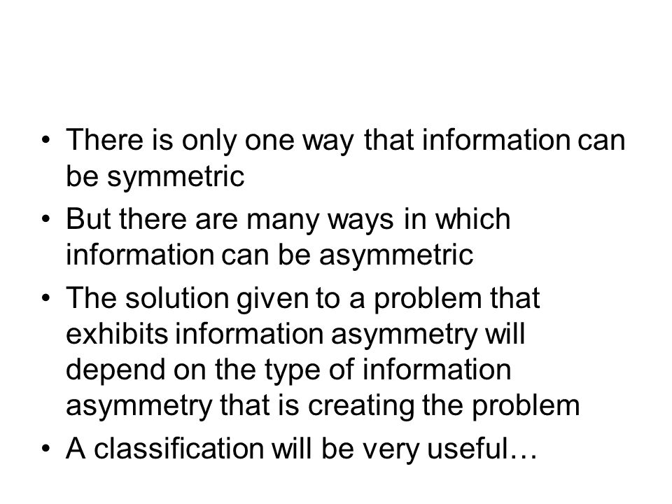 There is only one way that information can be symmetric