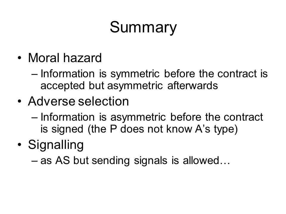 Summary Moral hazard Adverse selection Signalling