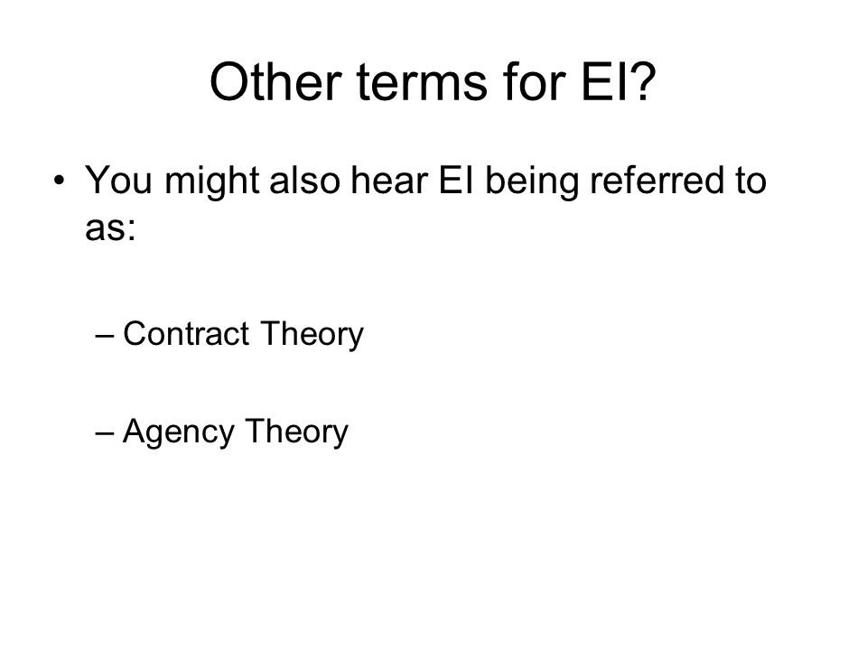 Other terms for EI You might also hear EI being referred to as: