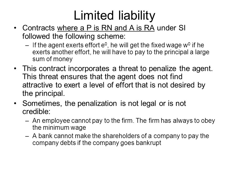 Limited liability Contracts where a P is RN and A is RA under SI followed the following scheme:
