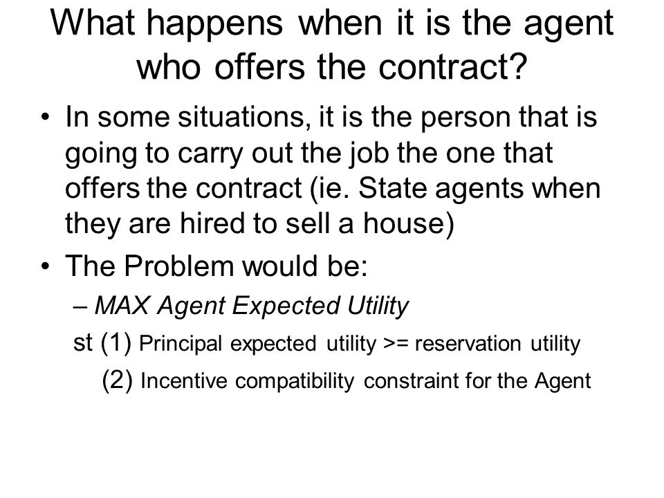 What happens when it is the agent who offers the contract