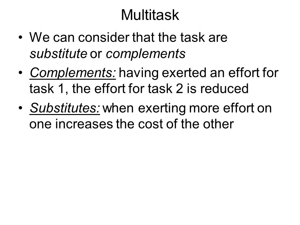 Multitask We can consider that the task are substitute or complements