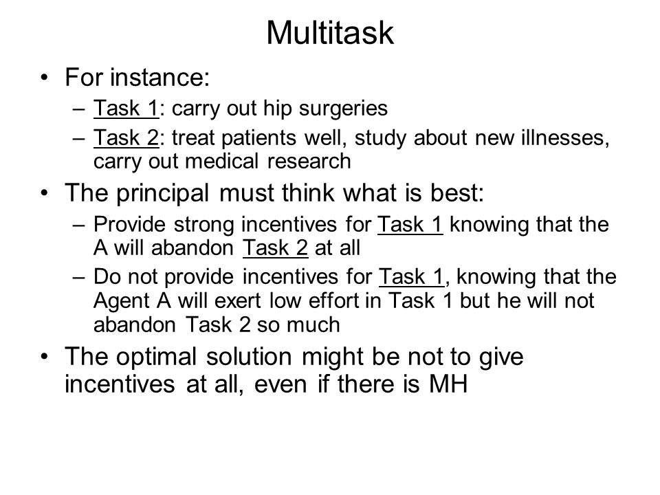 Multitask For instance: The principal must think what is best:
