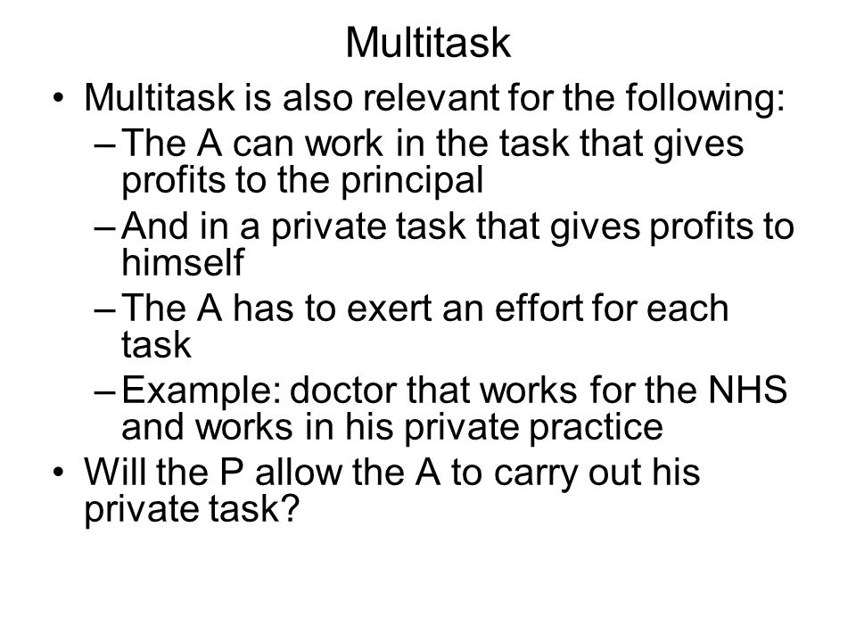 Multitask Multitask is also relevant for the following: