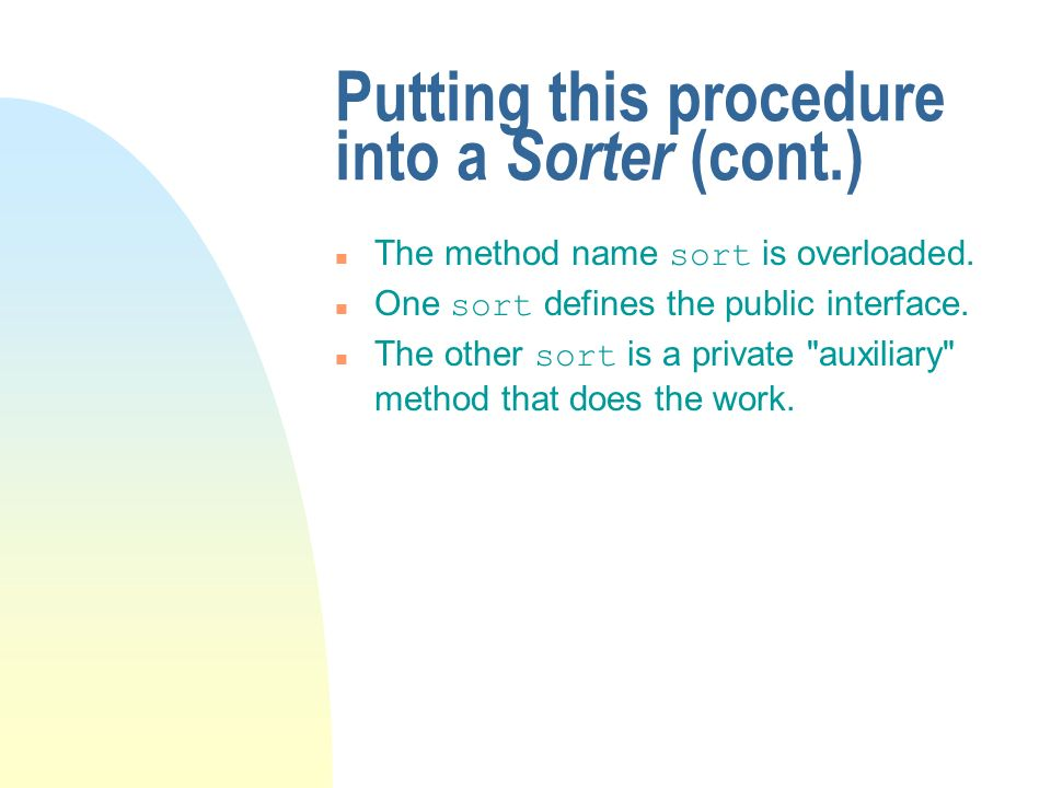 Putting this procedure into a Sorter (cont.)
