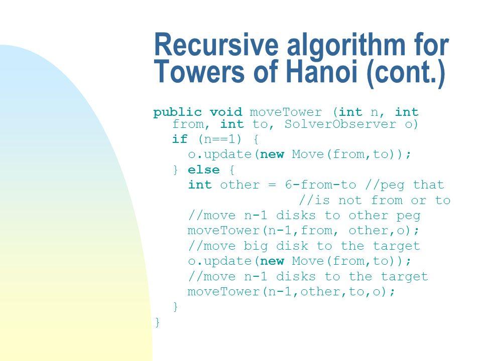 Recursive algorithm for Towers of Hanoi (cont.)