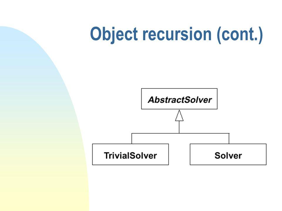 Object recursion (cont.)