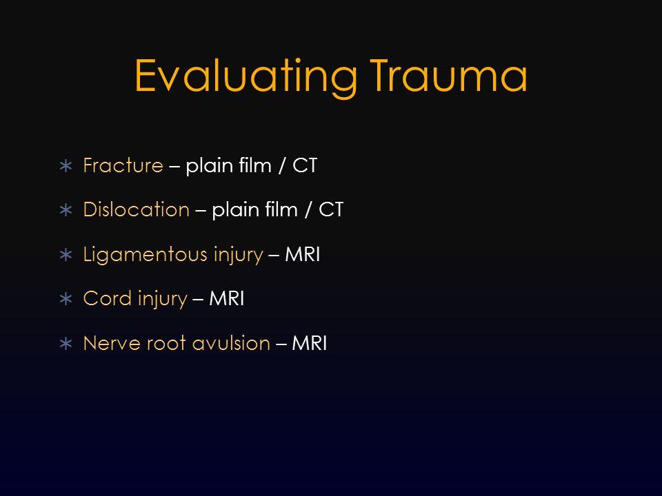 Evaluating Trauma Fracture – plain film / CT