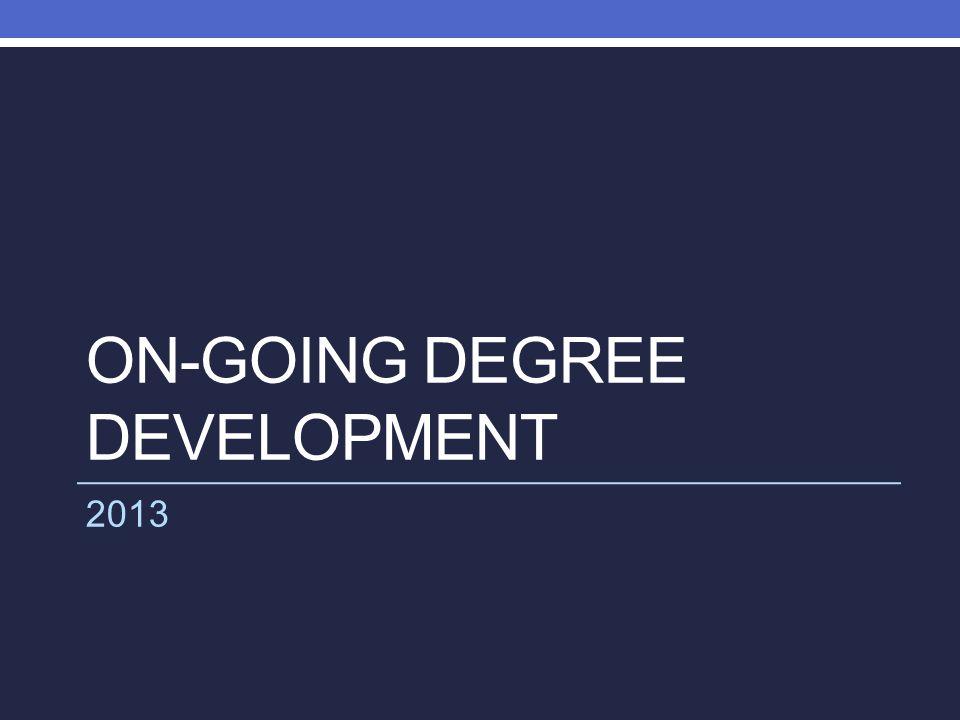 On-going Degree Development