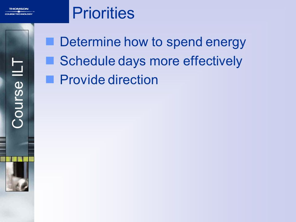 Priorities Determine how to spend energy