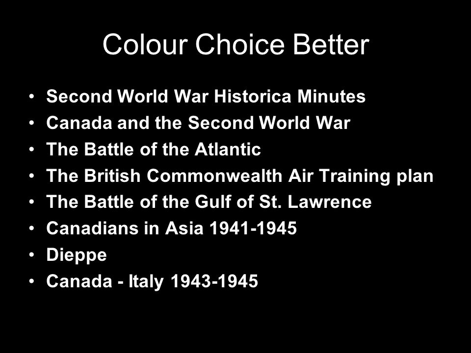Colour Choice Better Second World War Historica Minutes