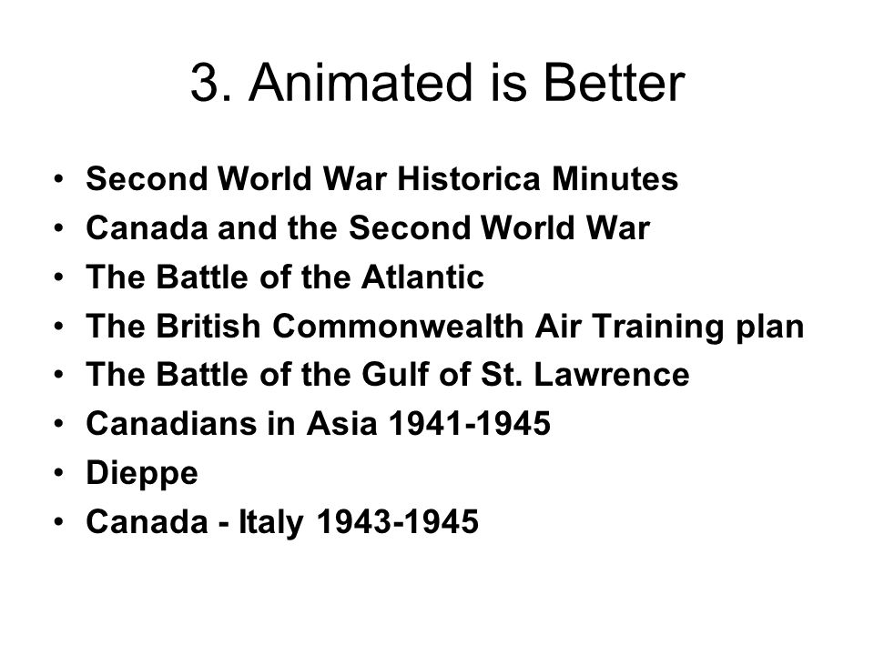 3. Animated is Better Second World War Historica Minutes