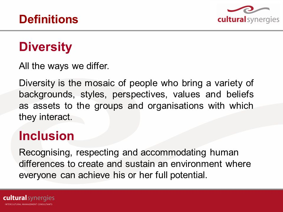 Diversity Inclusion Definitions All the ways we differ.