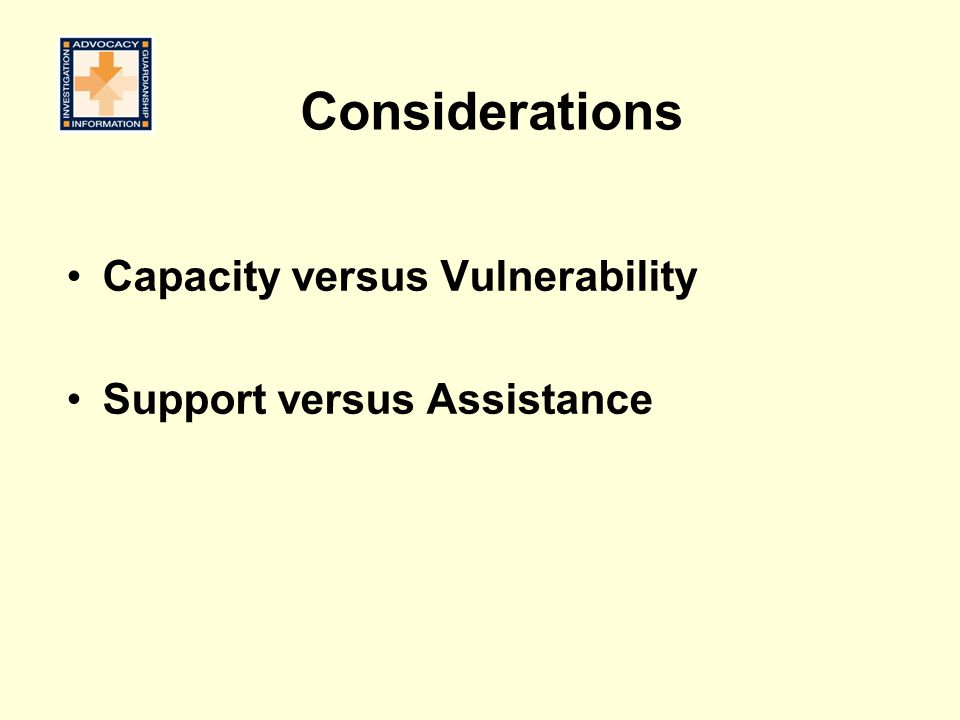 Considerations Capacity versus Vulnerability Support versus Assistance