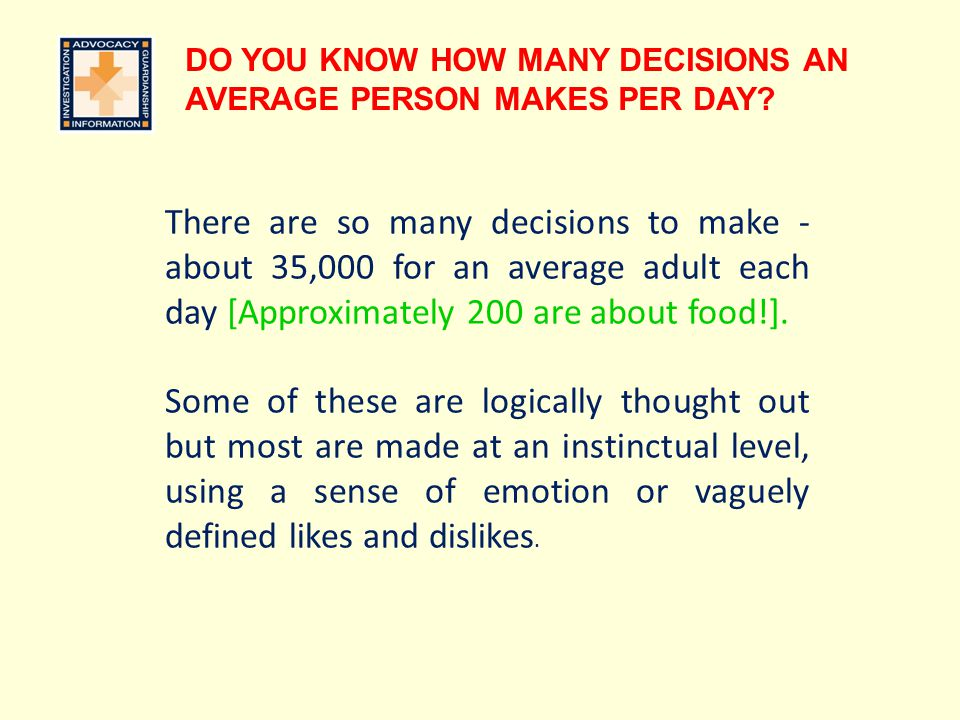 DO YOU KNOW HOW MANY DECISIONS AN AVERAGE PERSON MAKES PER DAY