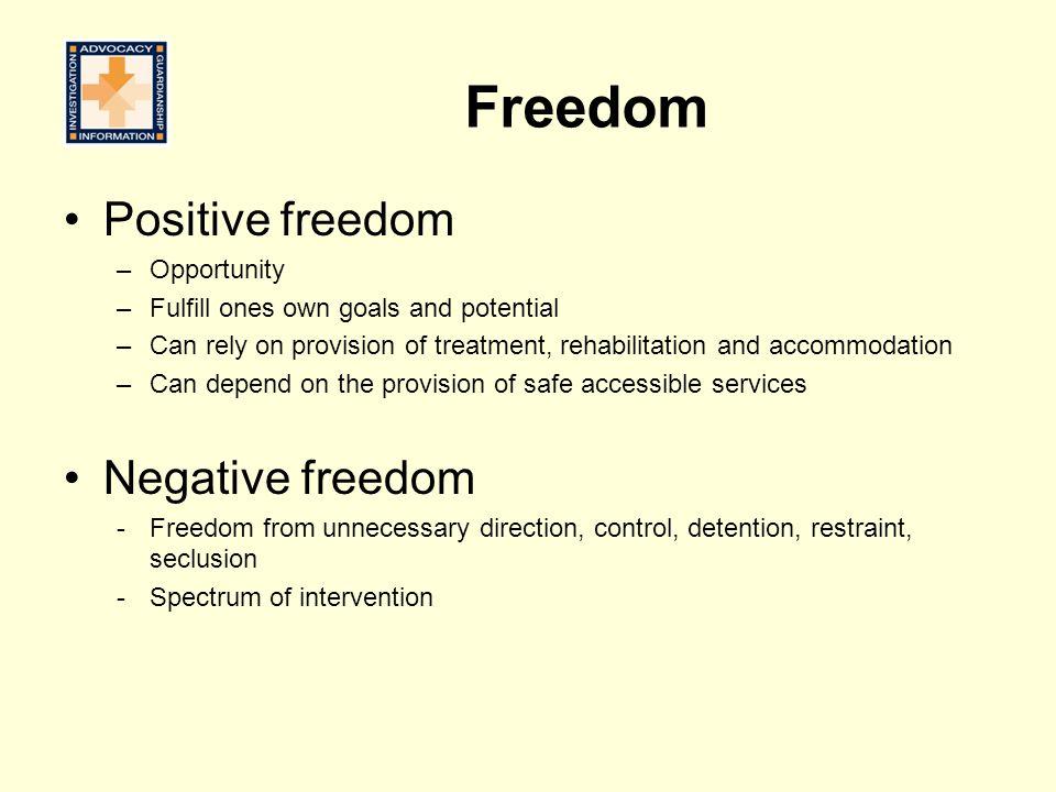 Freedom Positive freedom Negative freedom Opportunity