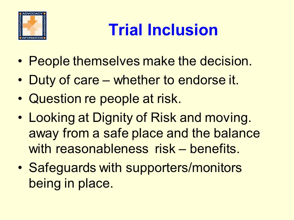 Trial Inclusion People themselves make the decision.