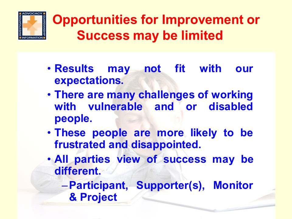 Opportunities for Improvement or Success may be limited
