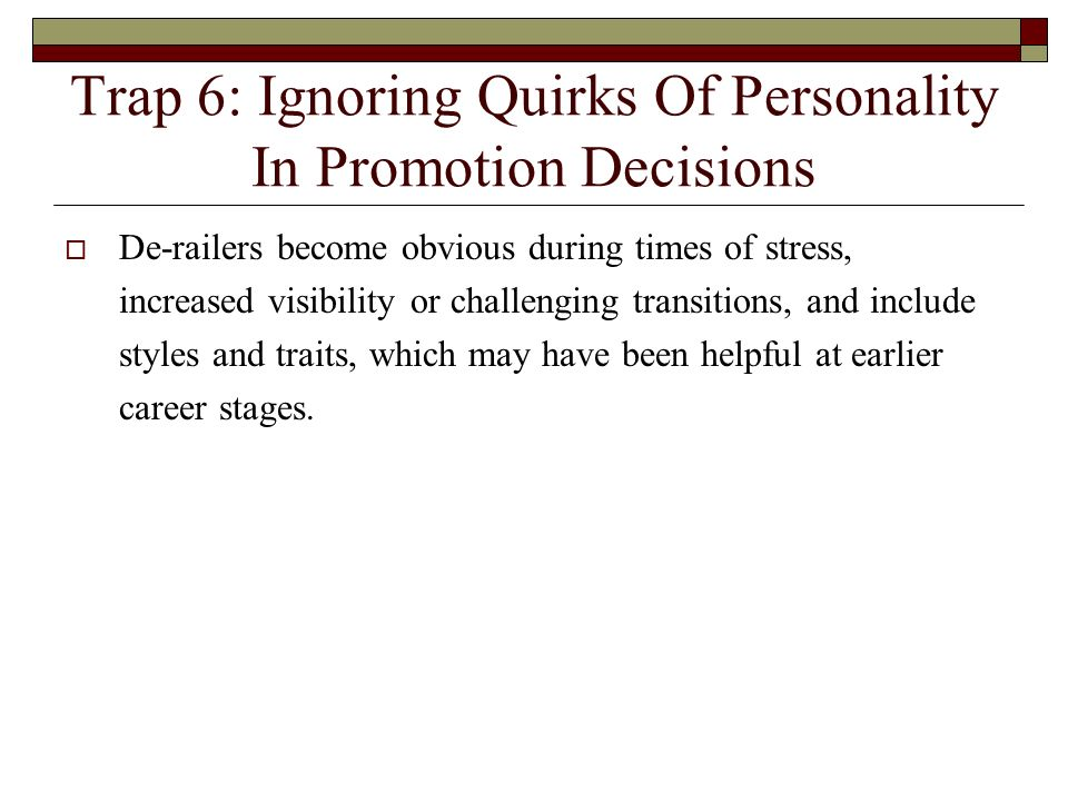 Trap 6: Ignoring Quirks Of Personality In Promotion Decisions