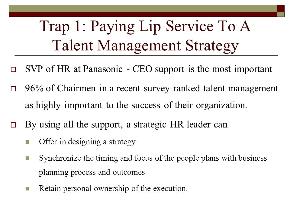 Trap 1: Paying Lip Service To A Talent Management Strategy