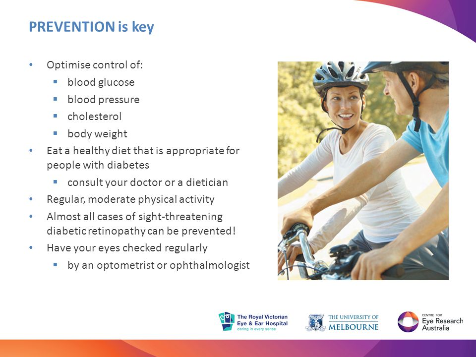 PREVENTION is key Optimise control of: blood glucose blood pressure