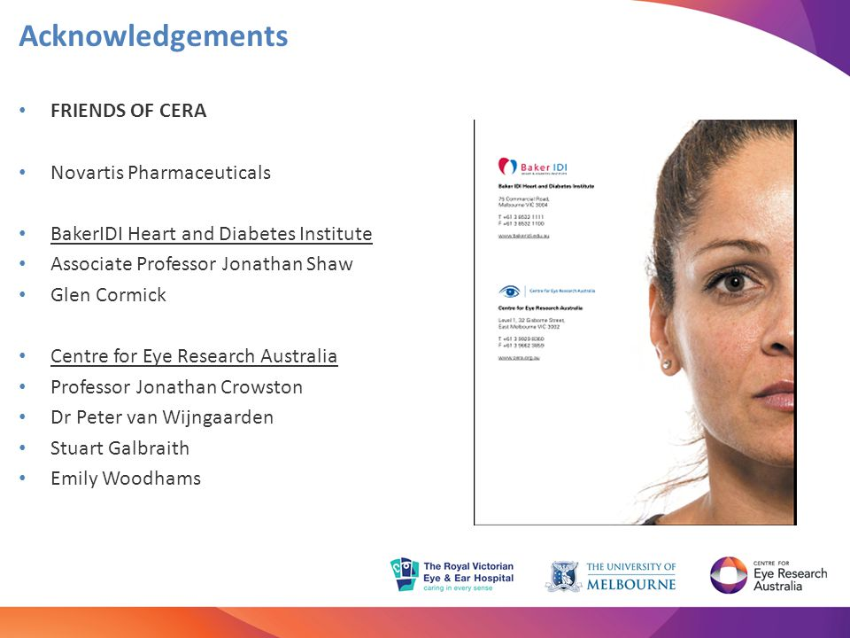 Acknowledgements FRIENDS OF CERA Novartis Pharmaceuticals