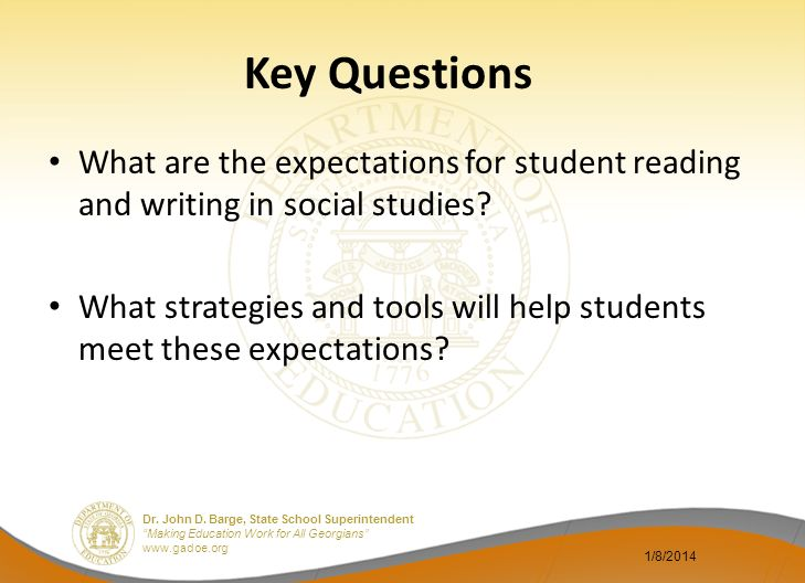 Key Questions What are the expectations for student reading and writing in social studies