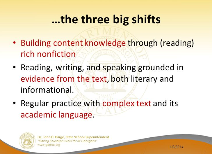 …the three big shifts Building content knowledge through (reading) rich nonfiction.