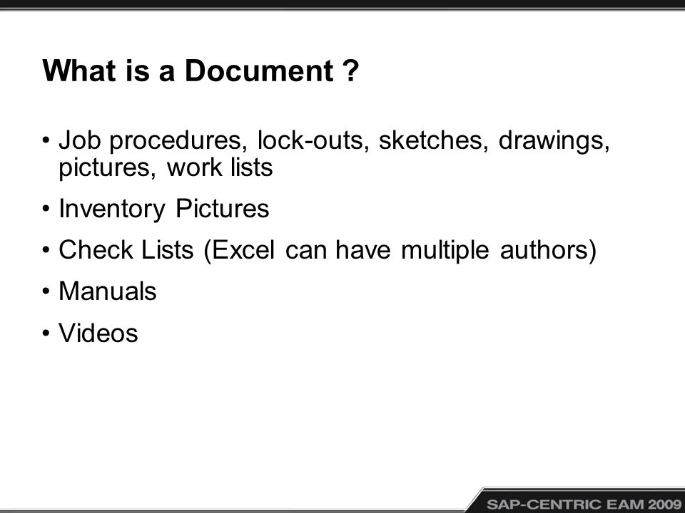 What is a Document Job procedures, lock-outs, sketches, drawings, pictures, work lists. Inventory Pictures.