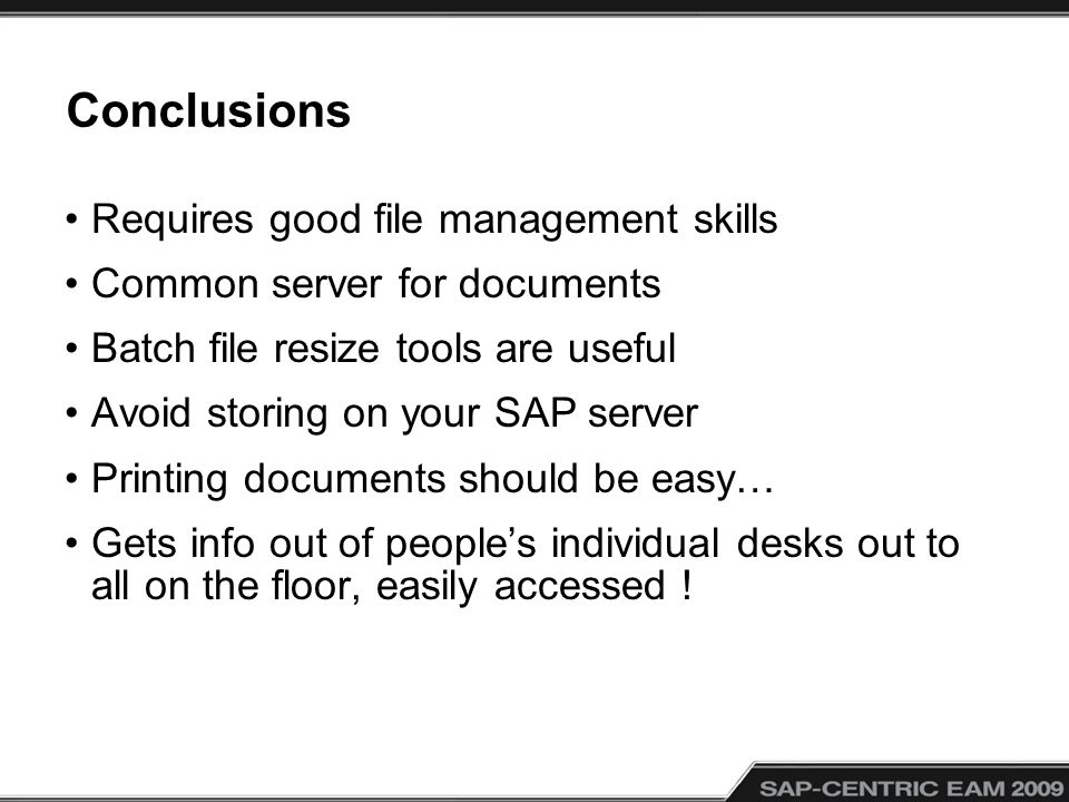 Conclusions Requires good file management skills