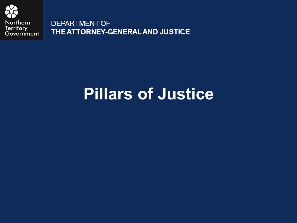 DEPARTMENT OF THE ATTORNEY-GENERAL AND JUSTICE Pillars of Justice
