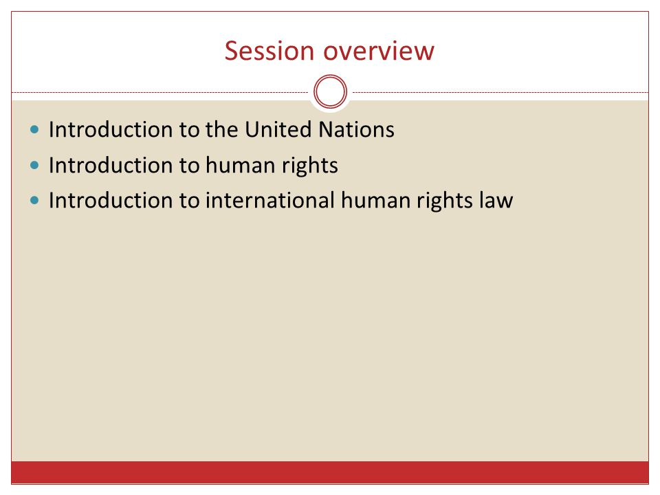 Session overview Introduction to the United Nations