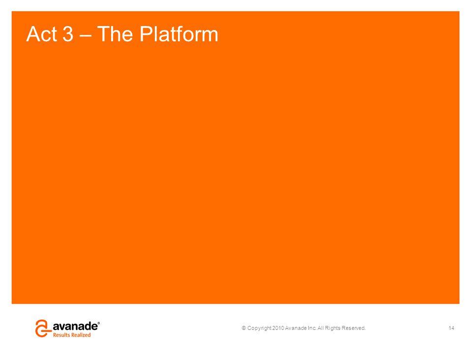 Act 3 – The Platform