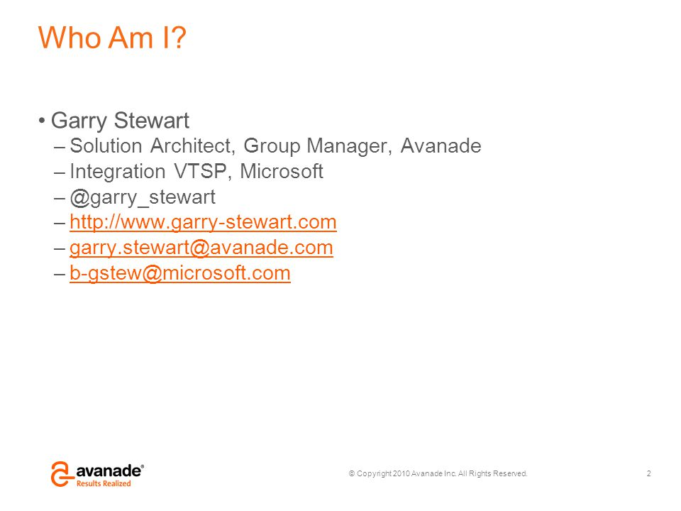 Who Am I Garry Stewart Solution Architect, Group Manager, Avanade