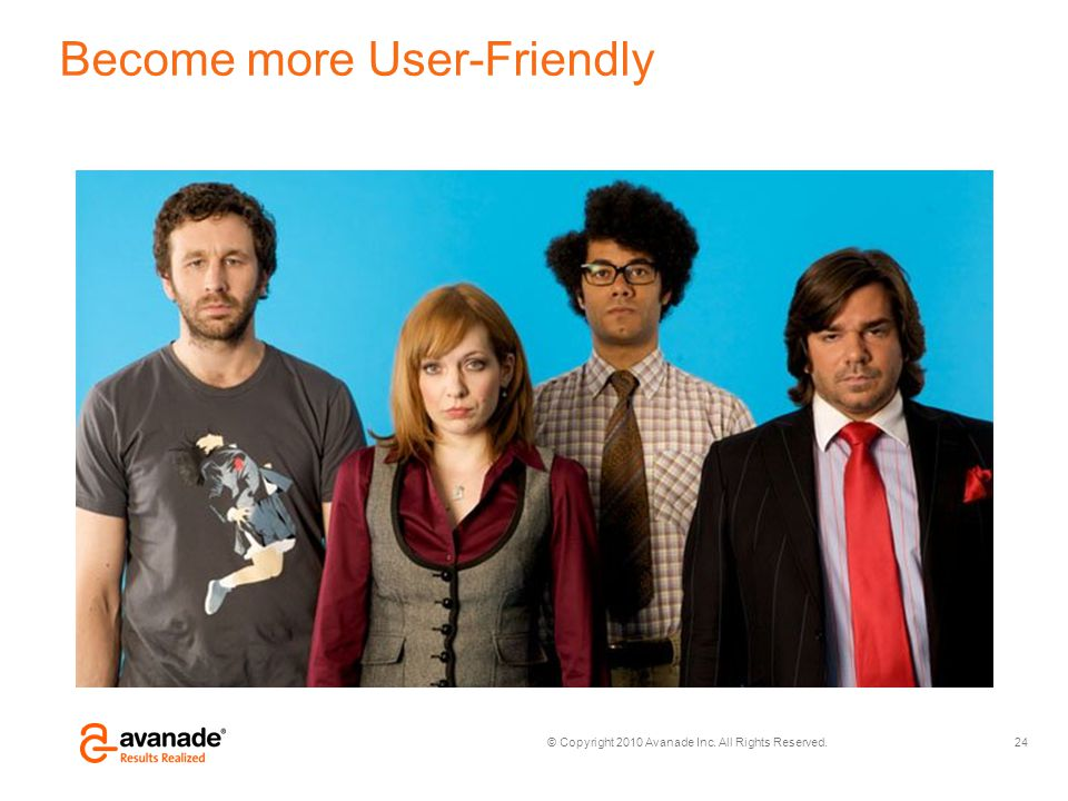 Become more User-Friendly