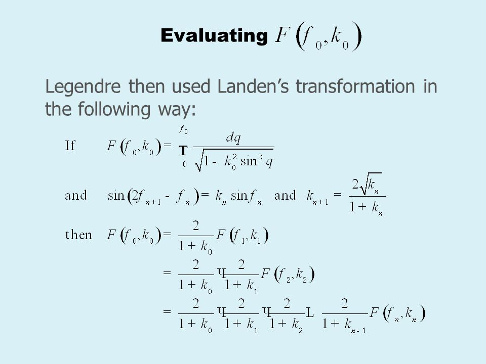Evaluating Legendre then used Landen's transformation in the following way: