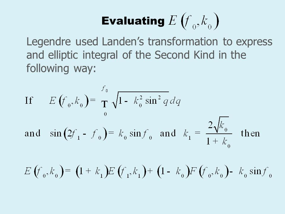 Evaluating Legendre used Landen's transformation to express and elliptic integral of the Second Kind in the following way: