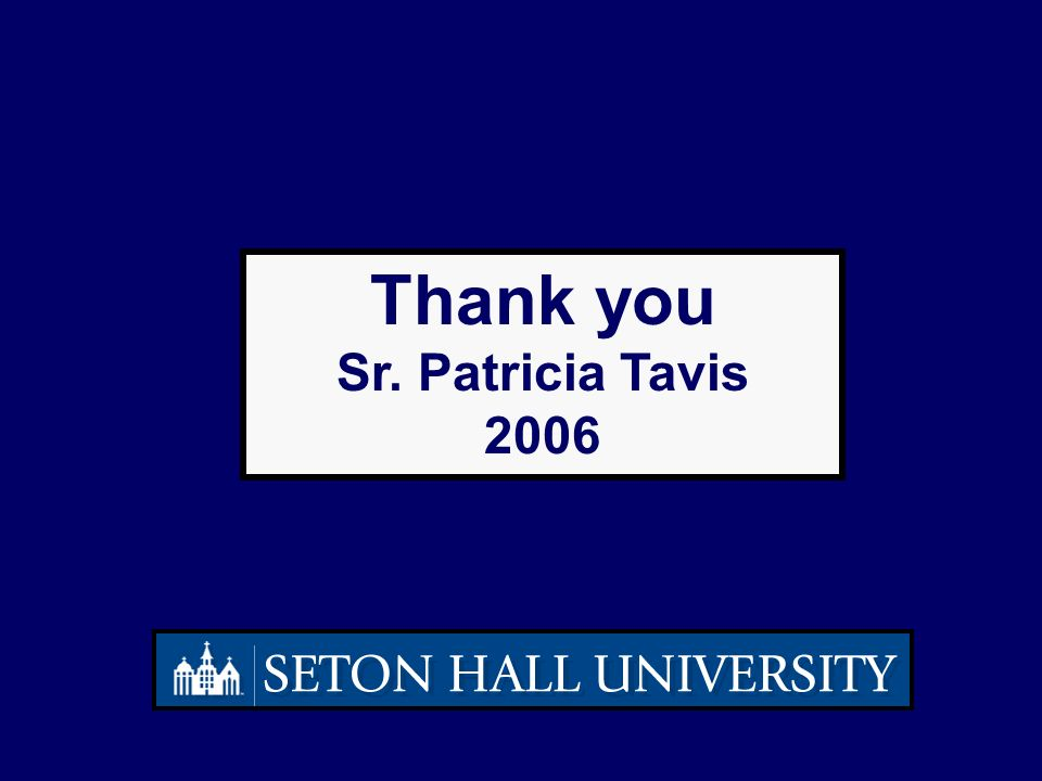Thank you Sr. Patricia Tavis 2006