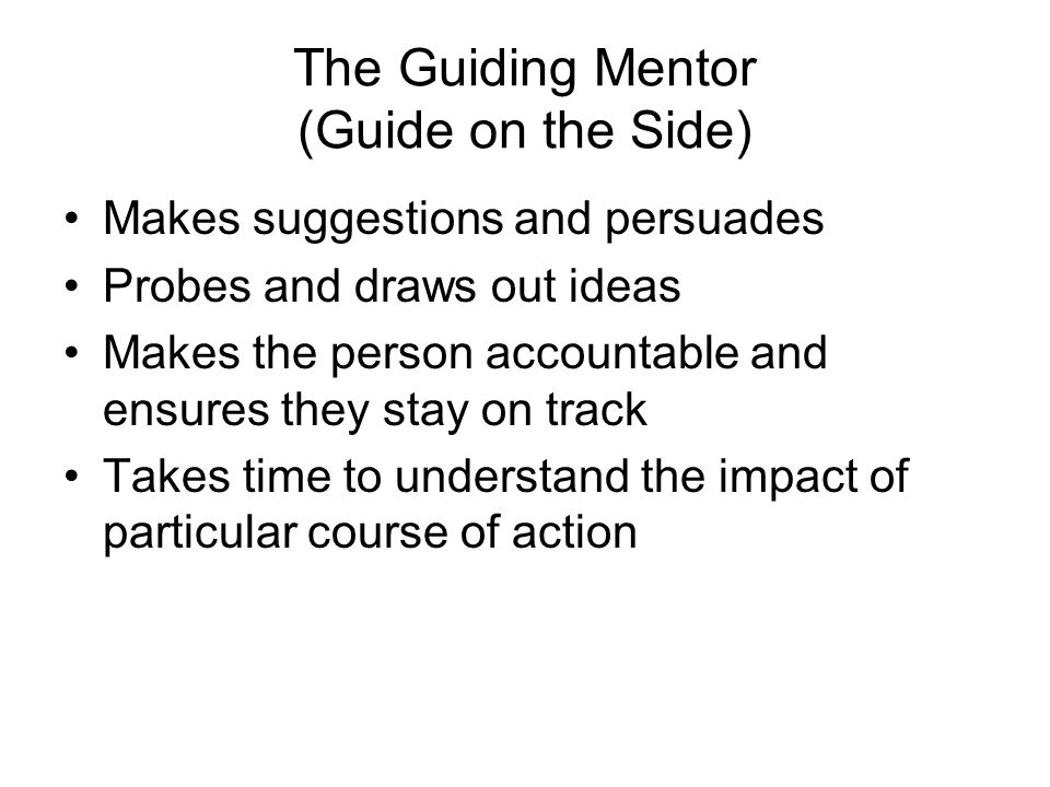 The Guiding Mentor (Guide on the Side)