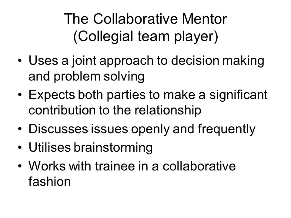 The Collaborative Mentor (Collegial team player)